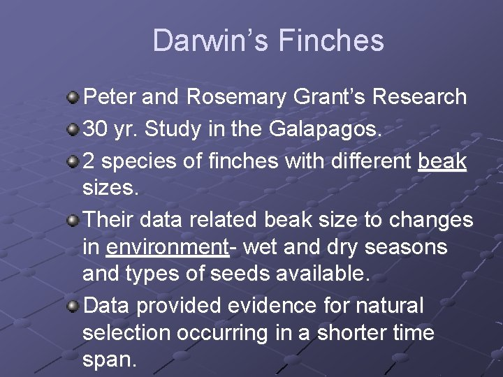 Darwin's Finches Peter and Rosemary Grant's Research 30 yr. Study in the Galapagos. 2