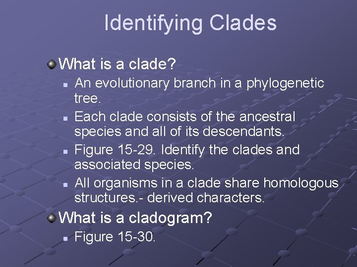 Identifying Clades What is a clade? n n An evolutionary branch in a phylogenetic