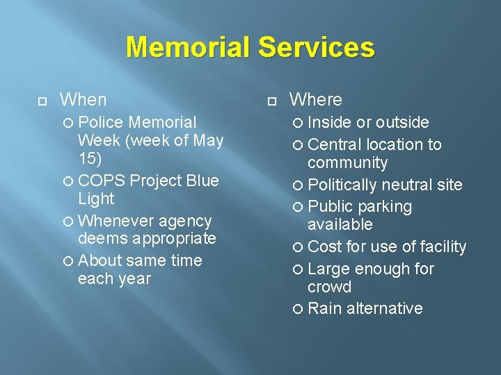 Memorial Services When Police Memorial Week (week of May 15) COPS Project Blue Light