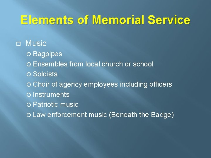 Elements of Memorial Service Music Bagpipes Ensembles from local church or school Soloists Choir
