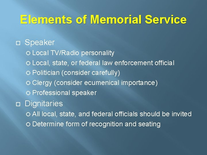 Elements of Memorial Service Speaker Local TV/Radio personality Local, state, or federal law enforcement