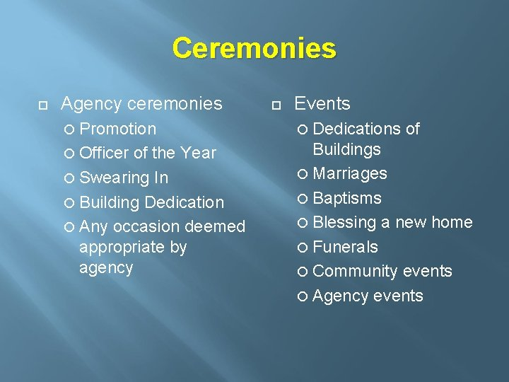 Ceremonies Agency ceremonies Events Promotion Dedications Officer Buildings Marriages Baptisms Blessing a new home