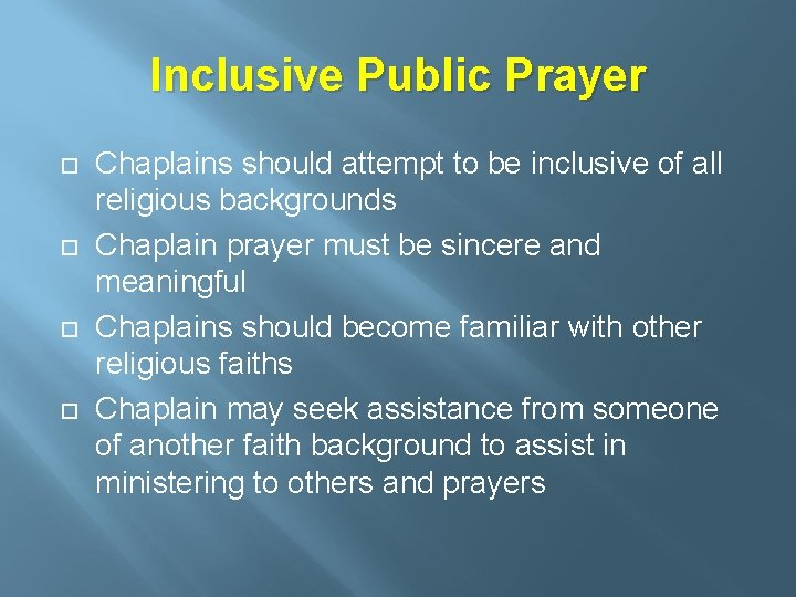 Inclusive Public Prayer Chaplains should attempt to be inclusive of all religious backgrounds Chaplain