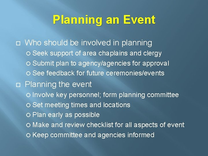 Planning an Event Who should be involved in planning Seek support of area chaplains