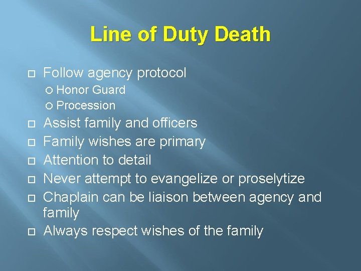 Line of Duty Death Follow agency protocol Honor Guard Procession Assist family and officers