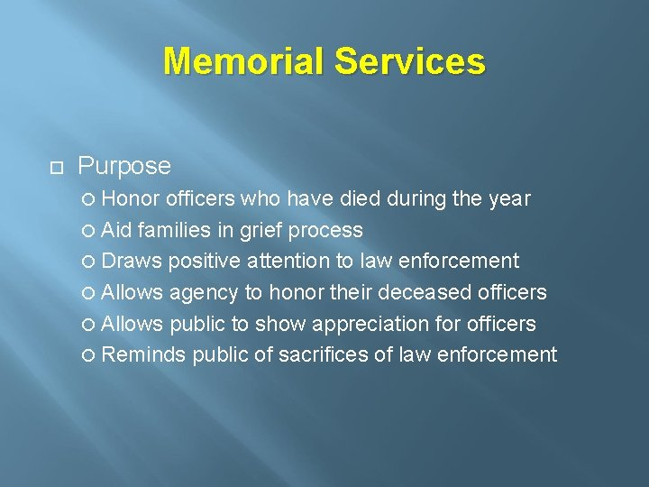 Memorial Services Purpose Honor officers who have died during the year Aid families in