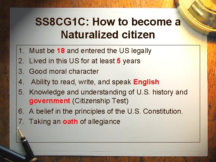 SS 8 CG 1 C: How to become a Naturalized citizen 1. 2. 3.