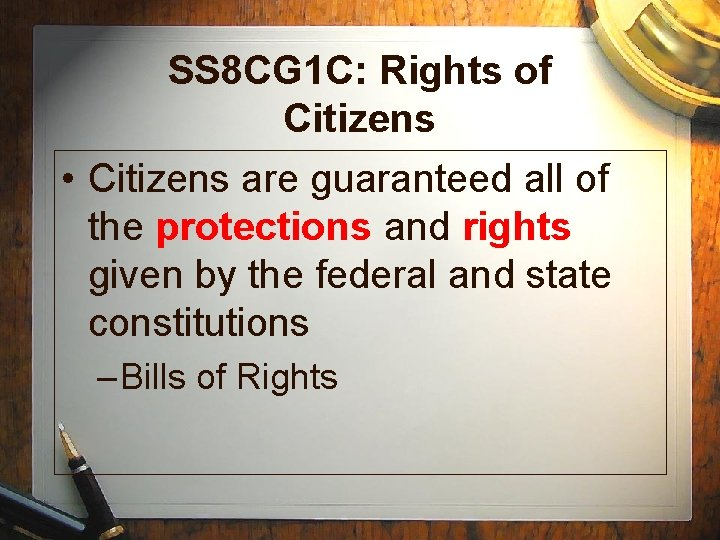 SS 8 CG 1 C: Rights of Citizens • Citizens are guaranteed all of