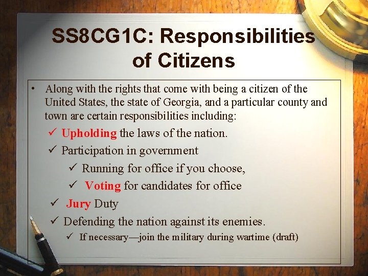 SS 8 CG 1 C: Responsibilities of Citizens • Along with the rights that