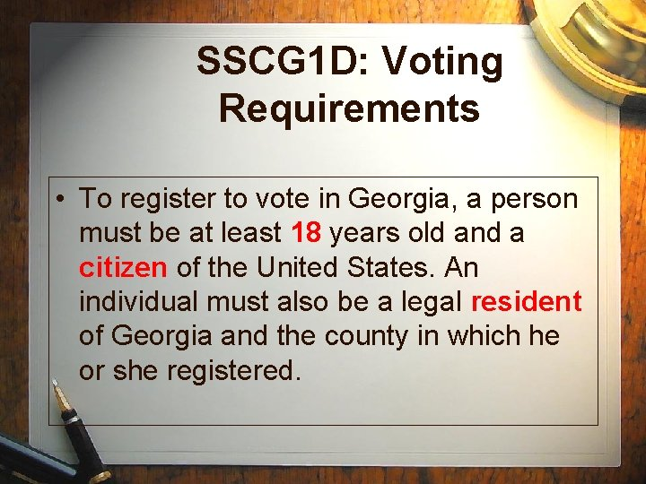 SSCG 1 D: Voting Requirements • To register to vote in Georgia, a person