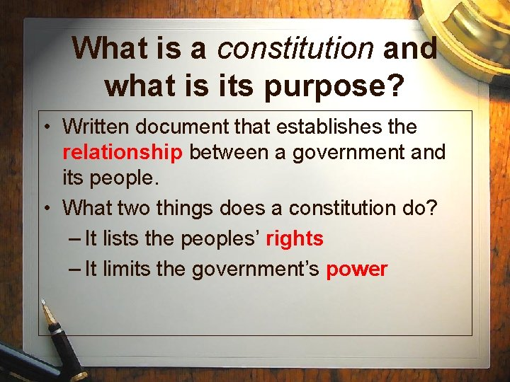 What is a constitution and what is its purpose? • Written document that establishes