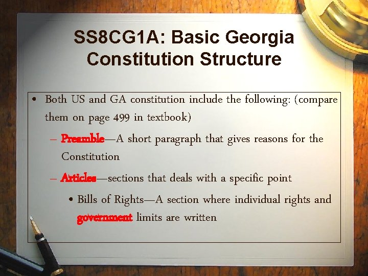 SS 8 CG 1 A: Basic Georgia Constitution Structure • Both US and GA