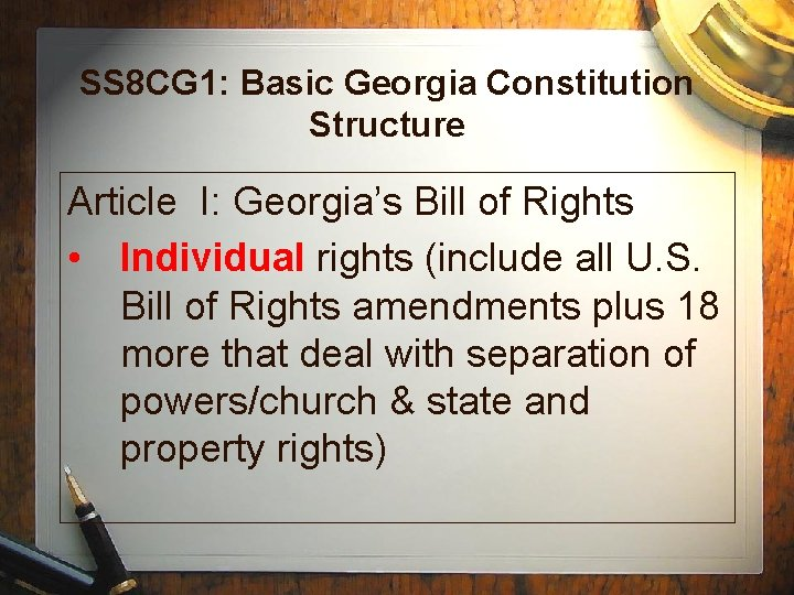 SS 8 CG 1: Basic Georgia Constitution Structure Article I: Georgia's Bill of Rights