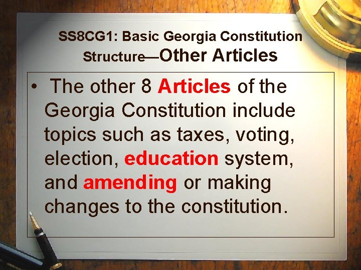 SS 8 CG 1: Basic Georgia Constitution Structure—Other Articles • The other 8 Articles