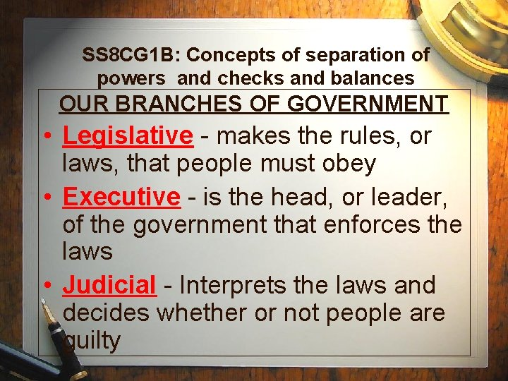 SS 8 CG 1 B: Concepts of separation of powers and checks and balances