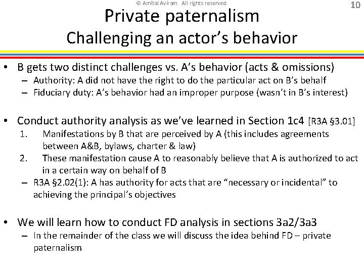 © Amitai Aviram. All rights reserved. Private paternalism 10 Challenging an actor's behavior •
