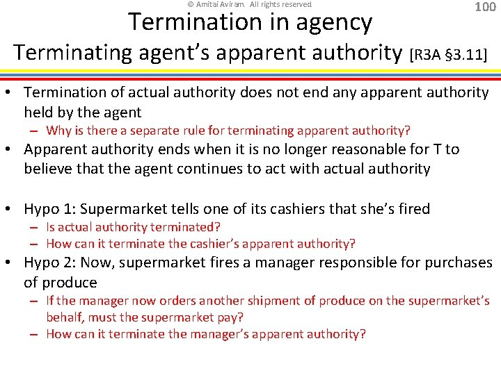 © Amitai Aviram. All rights reserved. Termination in agency 100 Terminating agent's apparent authority