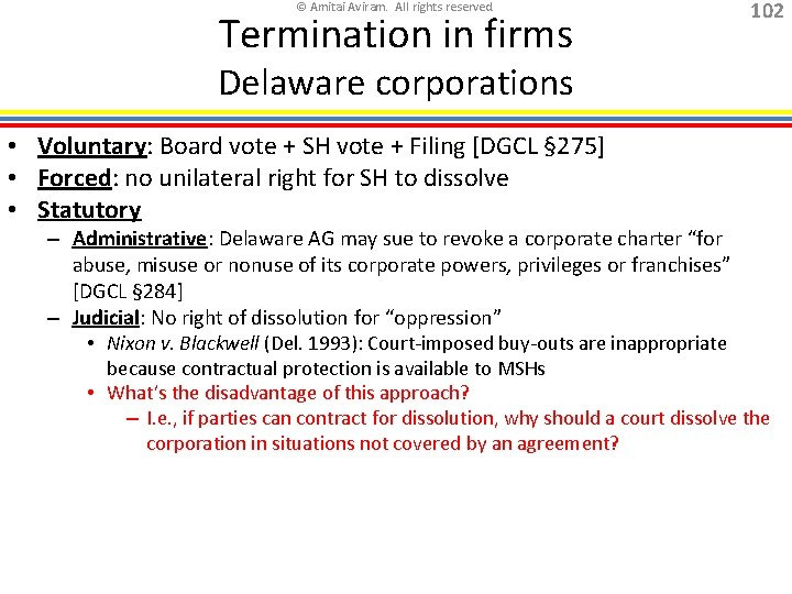 © Amitai Aviram. All rights reserved. Termination in firms 102 Delaware corporations • Voluntary: