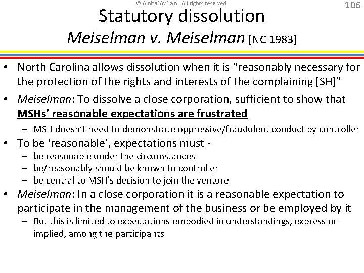 © Amitai Aviram. All rights reserved. Statutory dissolution 106 Meiselman v. Meiselman [NC 1983]