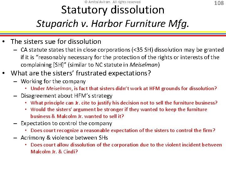 © Amitai Aviram. All rights reserved. Statutory dissolution 108 Stuparich v. Harbor Furniture Mfg.