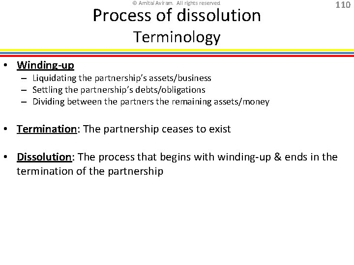 © Amitai Aviram. All rights reserved. Process of dissolution 110 Terminology • Winding-up –