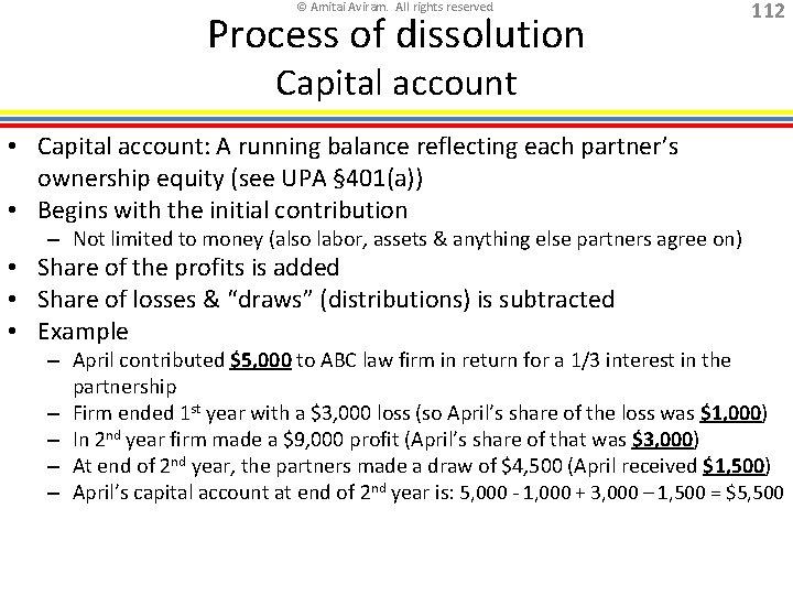 © Amitai Aviram. All rights reserved. Process of dissolution 112 Capital account • Capital