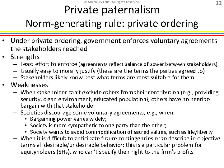 © Amitai Aviram. All rights reserved. Private paternalism 12 Norm-generating rule: private ordering •