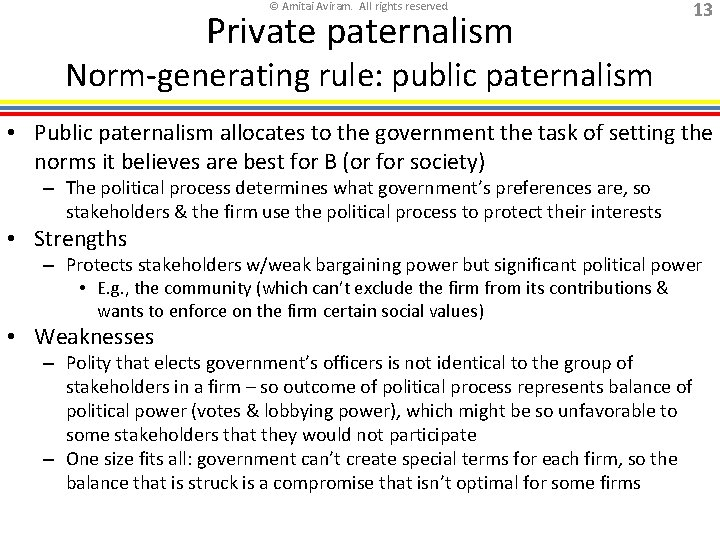 © Amitai Aviram. All rights reserved. Private paternalism 13 Norm-generating rule: public paternalism •