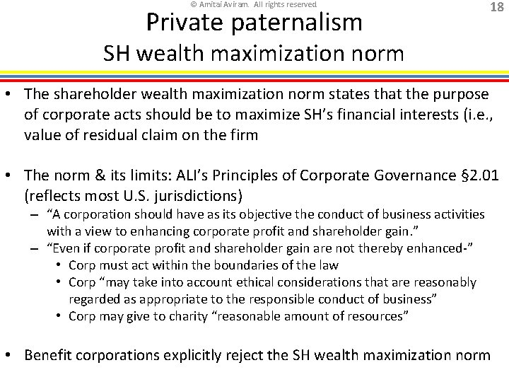 © Amitai Aviram. All rights reserved. Private paternalism 18 SH wealth maximization norm •