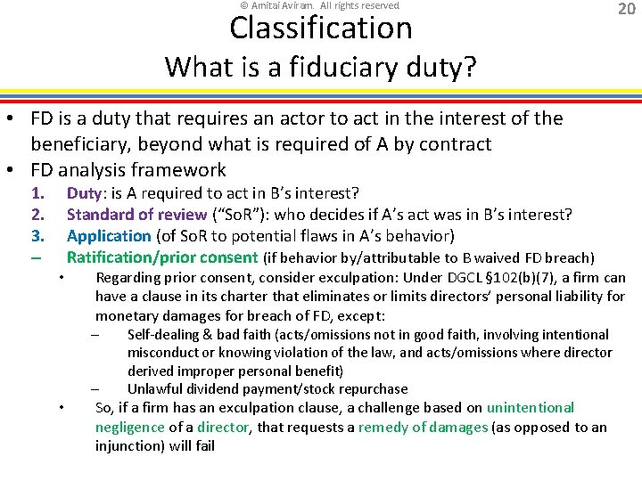 © Amitai Aviram. All rights reserved. Classification 20 What is a fiduciary duty? •
