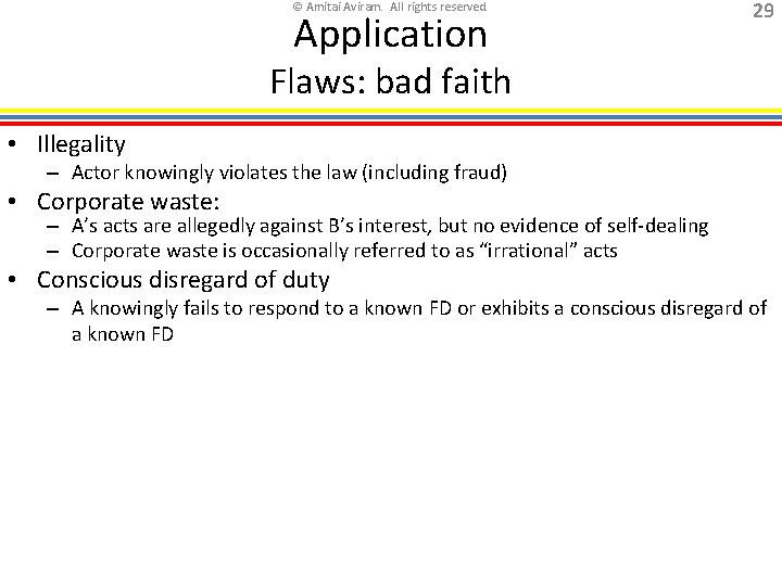 © Amitai Aviram. All rights reserved. Application 29 Flaws: bad faith • Illegality –