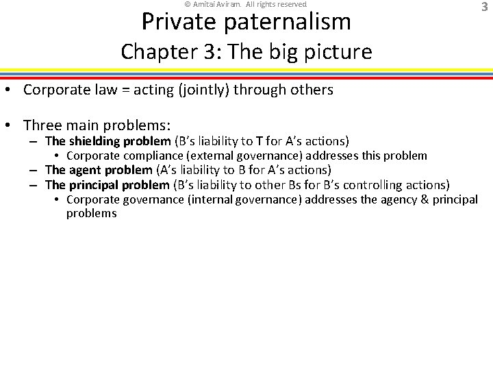 © Amitai Aviram. All rights reserved. Private paternalism Chapter 3: The big picture •