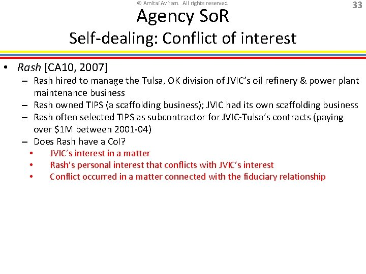 © Amitai Aviram. All rights reserved. Agency So. R 33 Self-dealing: Conflict of interest