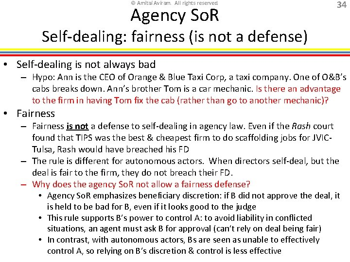 © Amitai Aviram. All rights reserved. Agency So. R 34 Self-dealing: fairness (is not