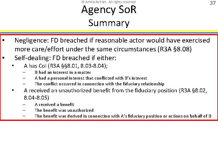 © Amitai Aviram. All rights reserved. Agency So. R 37 Summary Negligence: FD breached