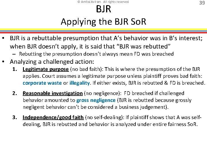 © Amitai Aviram. All rights reserved. BJR 39 Applying the BJR So. R •