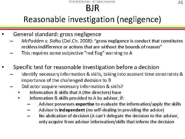 © Amitai Aviram. All rights reserved. BJR 41 Reasonable investigation (negligence) General standard: gross