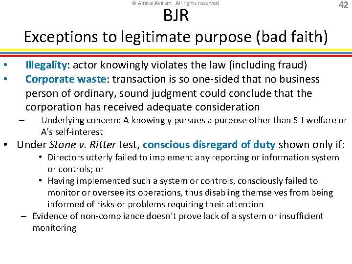 © Amitai Aviram. All rights reserved. BJR 42 Exceptions to legitimate purpose (bad faith)