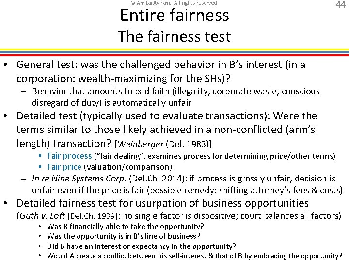 © Amitai Aviram. All rights reserved. Entire fairness 44 The fairness test • General