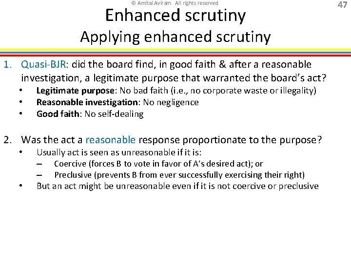 © Amitai Aviram. All rights reserved. Enhanced scrutiny Applying enhanced scrutiny 1. Quasi-BJR: did