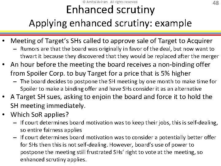 © Amitai Aviram. All rights reserved. Enhanced scrutiny 48 Applying enhanced scrutiny: example •