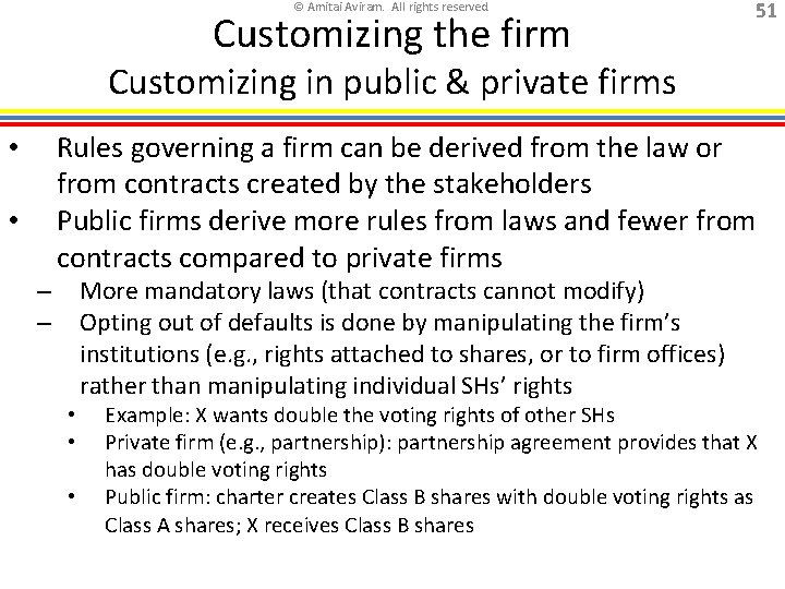 © Amitai Aviram. All rights reserved. Customizing the firm 51 Customizing in public &