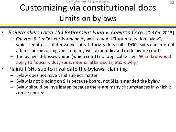 © Amitai Aviram. All rights reserved. Customizing via constitutional docs 52 Limits on bylaws
