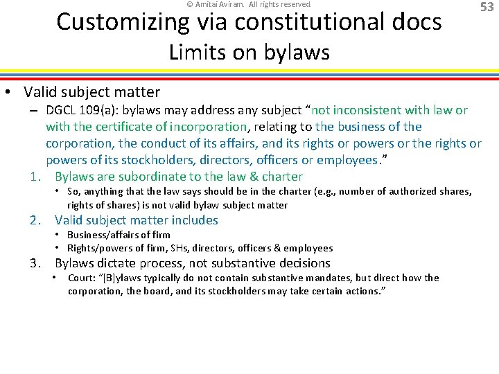 © Amitai Aviram. All rights reserved. Customizing via constitutional docs 53 Limits on bylaws