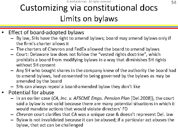 © Amitai Aviram. All rights reserved. Customizing via constitutional docs 54 Limits on bylaws