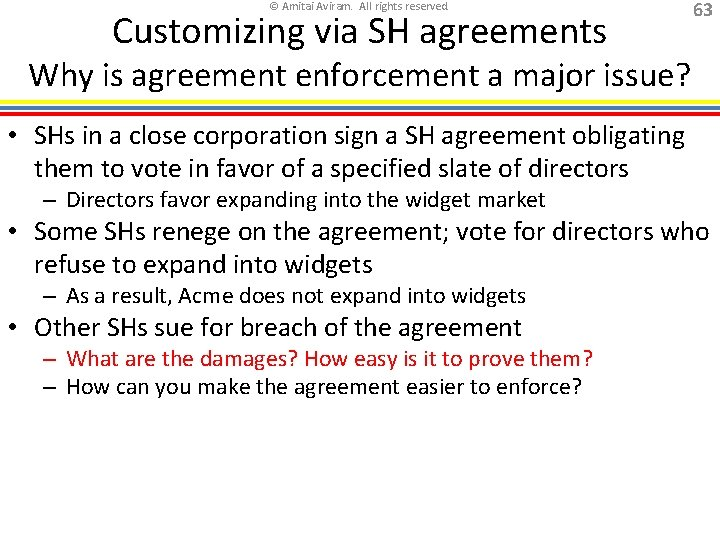 © Amitai Aviram. All rights reserved. Customizing via SH agreements 63 Why is agreement