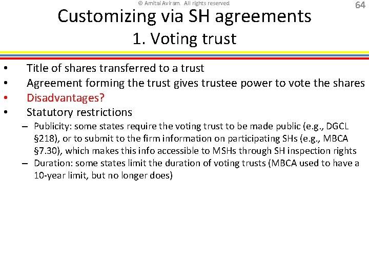 © Amitai Aviram. All rights reserved. Customizing via SH agreements 64 1. Voting trust