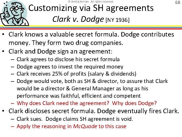 © Amitai Aviram. All rights reserved. Customizing via SH agreements 68 Clark v. Dodge