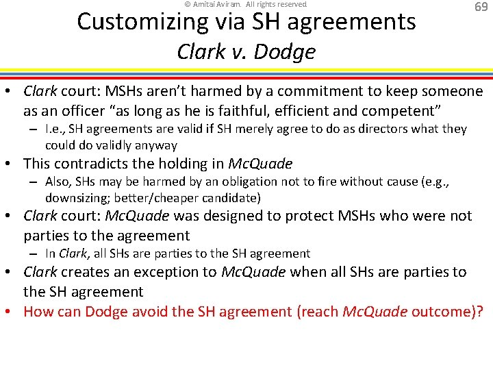 © Amitai Aviram. All rights reserved. Customizing via SH agreements 69 Clark v. Dodge