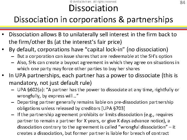 © Amitai Aviram. All rights reserved. Dissociation in corporations & partnerships • Dissociation allows